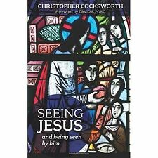 Seeing Jesus and Being Seen by Him, Good Condition Book, Cocksworth, Christopher