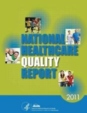 National Healthcare Quality Report 2011 by Agency for and Quality and U. S....