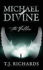 Michael Divine : The Fallen by T. J. Richards (2013, Paperback)