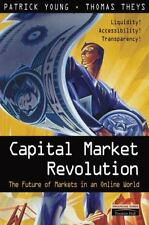 Capital Market Revolution: The Future of Markets in an Online World Young, Patr