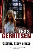 Ostatni, ktory umrze, Tess Gerritsen, polish book