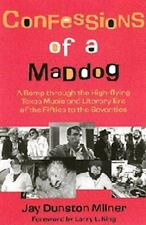Confessions of a Maddog: A Romp through the High-flying Texas Music and Literar