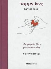 Happy Love (amor feliz): Un pequeño libro para enamorados (Libro amigo) (Spanish