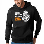 They See Me Rollin' They Hatin' Star Wars Satire Parody Hoody