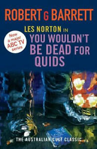 NEW You Wouldn't Be Dead for Quids By Robert G. Barrett Paperback Free Shipping