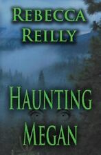 Haunting Megan by Rebecca Reilly (2014, Paperback)