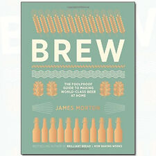 James Morton Brew The Foolproof Guide to Making World-Class Beer at Home NEW HB