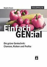 Einfach GEN:ial. Die grüne Gentechnik: Chancen, Risiken ... | Buch | Zustand gut