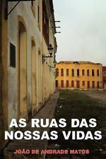 As Ruas das Nossas Vidas by JoÃo De Andrade Matos (2012, Paperback)
