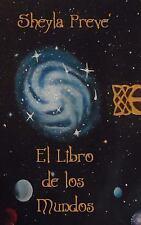 El Libro de Los Mundos by Sheyla Prevé (2014, Paperback)