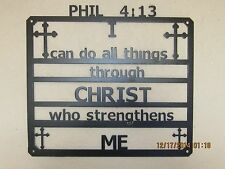 I CAN DO ALL THINGS THROUGH CHRIST RELIGIOUS  YOU CHOOSE YOUR POWDER COAT COLOR