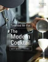 The Modern Cocktail: Innovation + Flavour by Whiley, Mr. Matt in Used - Very Go