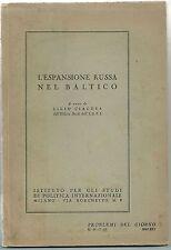 1940 L'ESPANSIONE RUSSA NEL BALTICO Cialdea Lilio intonso