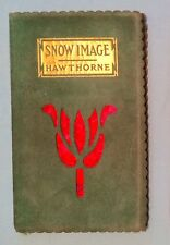 RARE Antique Vintage Book Nathaniel Hawthorne Snow Image  With Publisher Box