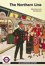 The Northern Line, Very Good Condition Book, Bayman, Bob, Horne, Mike, ISBN 9781