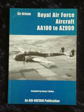 James Halley - Royal Air Force Aircraft AA100 to AZ999 2nd edition complete list