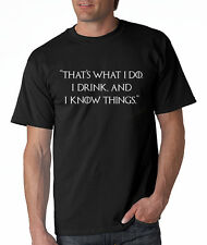 "Game of Thrones Tee-Shirt Tyrion ""That's What I Do I Drink and I Know Things"""