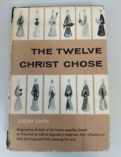 The Twelve Christ Chose By Asbury Smith 1958 HC/DJ