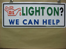 Oil Can Light On? We Can Help Automotive Service Sign 3D Embossed Plastic 8x22