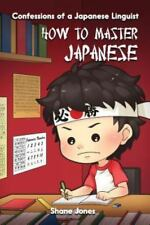 Confessions of a Japanese Linguist - How to Master Japanese: (The Journey to Flu