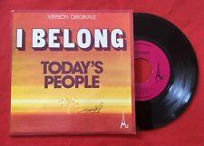 TODAY'S PEOPLE I BELONG VERSION ORIGINALE SG 473 VG+ VINYLE 45T SP
