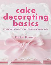Cake Decorating Basics - Techniques & Tips - Rachel Brown - New