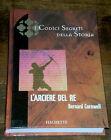 L'ARCIERE DEL RE B. Cornwell I Codici segreti della Storia HACHETTE Edit. 2006
