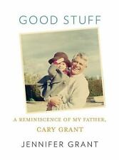 Good Stuff A Reminiscence of My Father, Cary Grant by Jennifer Grant 2011 HC/DJ