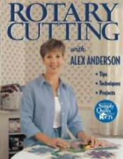 Rotary Cutting with Alex Anderson: Tips, Techniques and Projects (Quilting Basic