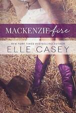 MacKenzie Fire: A Sequel to Shine Not Burn by Elle Casey (Paperback /...