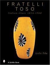 Fratelli Toso Italian Glass 1854-1980