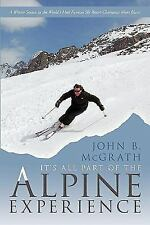 It's All Part of the Alpine Experience: A Winter Season in the World's Most Famo