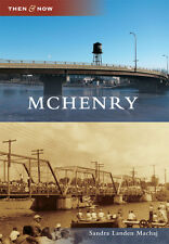 McHenry [Then and Now] [IL] [Arcadia Publishing]
