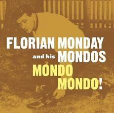 Florian Monday & His Mondos - Mondo Mondo [New Vinyl]