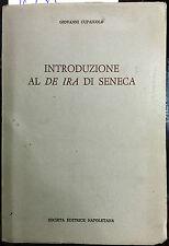 (Cultura Classica) G. Cupaiuolo - INTRODUZIONE AL DE IRA DI SENECA - S.E.N. 1975