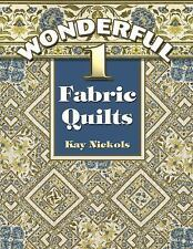 Wonderful 1-fabric Quilts by Nickols, Kay