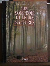 Editions Atlas/ Les sous-bois et leurs mystères