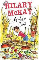 Mckay, Hilary, The Amber Cat (Porridge Hall Trilogy), Very Good Book