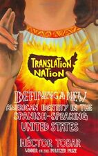Translation Nation: American Identity in the Spanish-Speaking United States by H