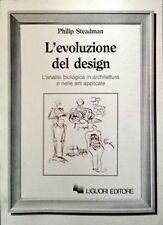PHILIP STEADMAN L'EVOLUZIONE DEL DESIGN L'ANALISI BIOLOGICA... LIGUORI