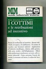 B.I.T. # I COTTIMI E LE RETRIBUZIONI AD INCENTIVO # Etas Kompass 1966 # 1A ED.