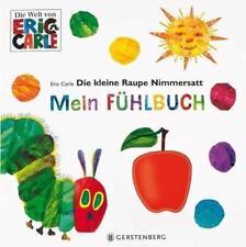 Die kleine Raupe Nimmersatt - Mein Fühlbuch von Eric Carle (2014, Moderner Einband)