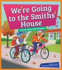 Punctuation Station: We're Going to the Smiths' House : A Book about...