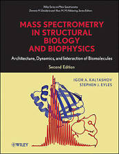 Mass Spectrometry in Structural Biology and Biophysics: Architecture, Dynamics,