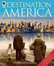 Destination America : The People and Cultures That Created a Nation by Chuck...
