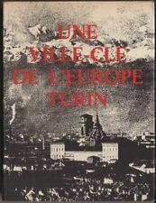 UNE VILLE-CLE DE L'EUROPE TURIN. EDIZIONI AEDA, 1969