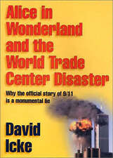 Alice in Wonderland and the World Trade Center Disaster Why the Off   David Icke