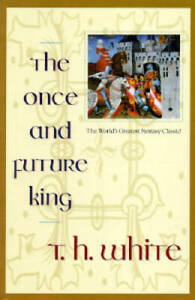 The Once and Future King - Paperback By Terence Hanbury White - GOOD