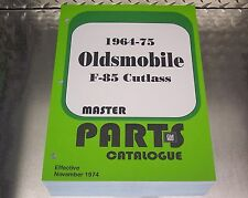 CUTLASS F85 MASTER PARTS CATALOG 64 - 1975 Nov 74 printing