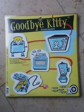 BRAND NEW SEALED - HELLO GOODBYE KITTY (5) MAGNET SET - RARE 2003 FUNNY HUMOROUS